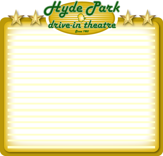Now Playing Hyde Park Drive In Theatre